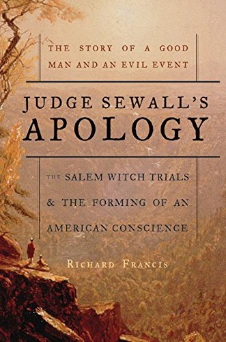Download Judge Sewall's Apology: The Salem Witch Trials and the Forming of an American Conscience ebook
