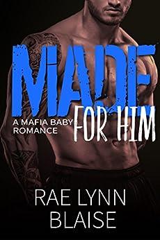 Made for Him: A Mafia Baby Romance by [Blaise, Rae Lynn]