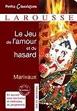 Le Jeu De L'amour Et Du Hasard (Petits Classiques) (French Edition)