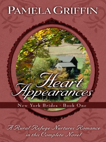 Heart Appearances: A Rural Refuge Nurtures Romance in this Complete Novel (New York Brides; Thorndike Press Large Print Christian Fiction) ebook
