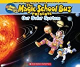 Magic School Bus Presents: Our Solar System: A Nonfiction Companion to the Original Magic School Bus Series by Jackson, Tom (2014) Paperback