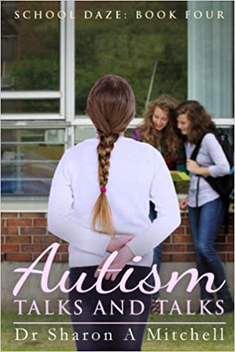 Autism Talks and Talks: Book 4 of the School Daze Series - Popular Autism Related Book