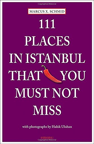 111 Places in Istanbul That You Must Not Miss