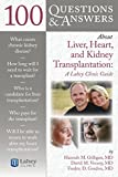 100 Questions  &  Answers About Liver, Heart, and Kidney Transplantation: Lahey Clinic (100 Questions and Answers About...)