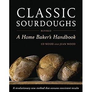 Classic Sourdoughs, Revised: A Home Baker's Handbook