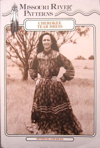 Missouri River Sewing Patterns, CHEROKEE TEAR DRESS, Pattern No. 4799-500-016.