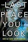 The Last Place You Look: A Mystery