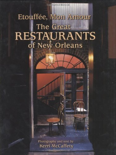 By Kerri McCaffety EtouffǸe, Mon Amour: The Great Restaurants of New Orleans [Hardcover]