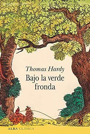Bajo la verde fronda  Hardy, Thomas EL péndulo