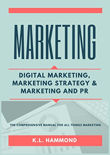 Marketing: Digital Marketing, Marketing and Strategy, & Marketing and PR (English Edition)