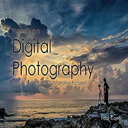 Hands On Digital Photography: Simple tips for outstanding pictures! (English Edition) de [Camhi, Paul]