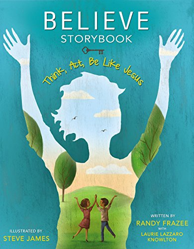 Believe Storybook: Think, Act, Be Like Jesus - Time Bible Storybook
