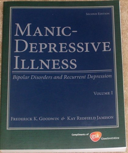 Manic-Depressive Illness: Bipolar Disorders and Recurrent Depression, Vol. 1, 2nd Edition