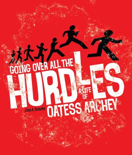 Going Over All the Hurdles: A Life of Oatess Archey by John A. Beineke (2008-05-07)