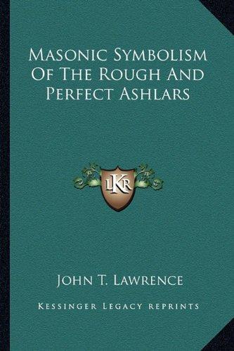 Masonic Symbolism Of The Rough And Perfect Ashlars PDF
