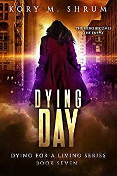 Dying Day (Dying for a Living Book 7) by [Shrum, Kory M.]