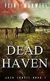 Dead Haven: A Zombie Novel (Jack Zombie) (Volume 1)