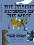 The Prairie Kingdom of the West, Millie B. Good & Roger W. Parker, 1425994342