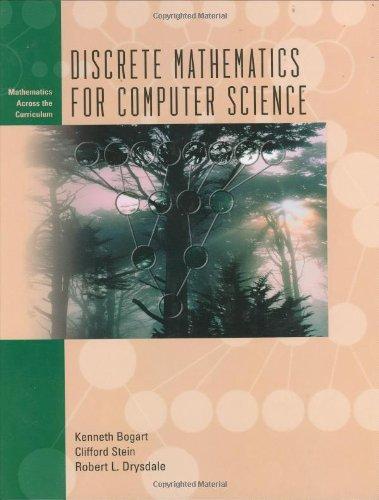 Discrete Mathematics for Computer Science (Mathematics Across the Curriculum)