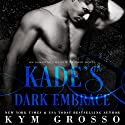 Kade's Dark Embrace: Immortals of New Orleans, Book 1 Hörbuch von Kym Grosso Gesprochen von: Ryan West