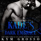 Kade's Dark Embrace: Immortals of New Orleans, Book 1 | Kym Grosso