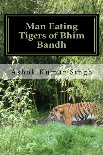Read Online Man Eating Tigers of Bhim Bandh: Great White Hunter ebook