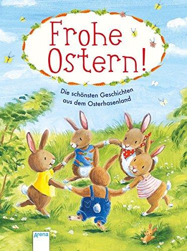 Frohe Ostern: Die schönsten Geschichten aus dem Osterhasenland