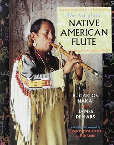 The Art of the Native American Flute by R. Carlos Nakai (1996-06-06)