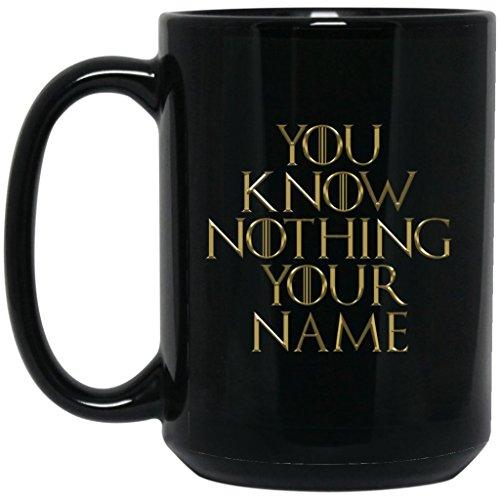 Personalized Game Of Thrones Coffee Mug | Custom Text Personalization Game Of Thrones You Know Nothing Mug | 15 oz Black Ceramic Mug Cup Jon Snow Lannister Targaryen | Great Gift For Any GOT Fan!]()