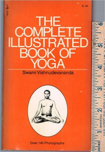 The Complete Illustrated Book of Yoga: Amazon.es: Swami ...