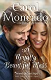 A Royally Beautiful Mess: A Contemporary Christian Romance (Crowns & Courtships Book 3)