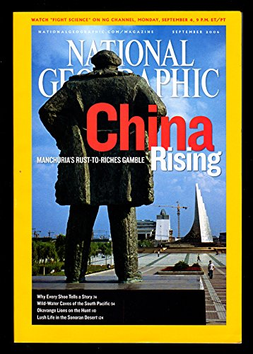 Read Online NATIONAL GEOGRAPHIC SEPTEMBER 2006, VOL 210, NO 3 [COVER STORY: CHINA RISING -- MANCHURIA'S RUST-TO-RICHES GAMBLE] (Single Issue Magazine) ebook