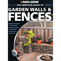 Black & Decker The Complete Guide to Garden Walls & Fences (Black & Decker Complete Guide)