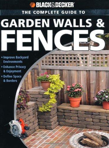 - Black & Decker The Complete Guide to Garden Walls & Fences (Black & Decker Complete Guide)