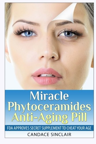 51OIQvWWS3L - Miracle Phytoceramides Anti-Aging Pill: FDA Approves Secret Supplement to Cheat Your Age