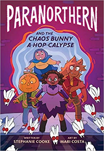 ParaNorthern: And the Chaos Bunny A-hop-calypse: Cooke, Stephanie, Costa,  Mari: 9780358168997: Amazon.com: Books