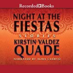 Night at the Fiestas: Stories | Kirstin Valdez Quade
