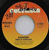 KOKOMO 45 RPM THAT''S ENOUGH / USE YOUR IMAGINATION