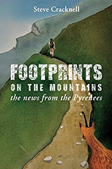 Footprints on the mountains... the news from the Pyrenees by [Cracknell, Steve]