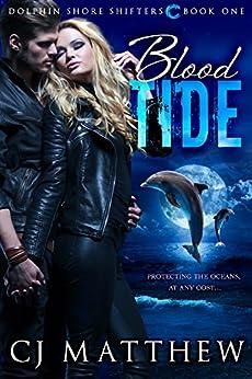 Blood Tide: Dolphin Shore Shifters Book 1 by [Matthew, CJ]
