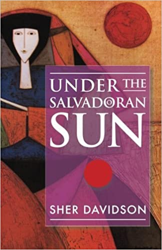Book Under the Salvadoran Sun by Sher Davidson (2014-01-15)