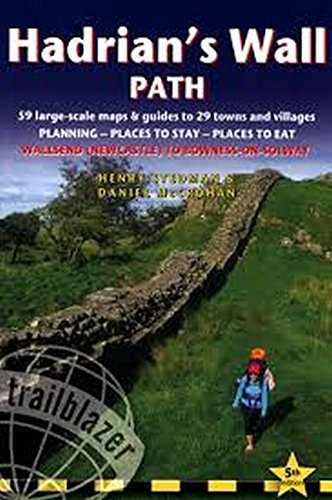 Hadrian's Wall Path: British Walking Guide: 59 Large-Scale Walking Maps & Guides to 29 Towns & Villages - Planning, Places to Stay, Places to Eat - ... to Bowness-on-Solway (British Walking Guides) (Walking Wall)