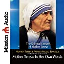 Mother Teresa: In Her Own Words Audiobook by Mother Teresa Narrated by Mother Teresa