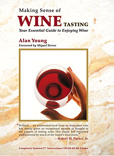 Making Sense of Wine Tasting: Your Essential Guide to Enjoying Wine, Fifth Edition by Alan Young