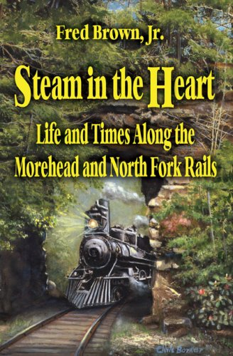 Life and Times Along the Morehead and North Fork Rails ()