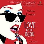 Love by the Book: A Novel   Melissa Pimentel
