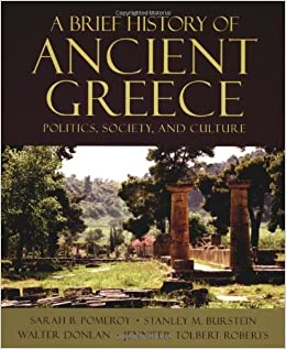 A Brief History of Ancient Greece: Politics, Society, and Culture by Sarah B. Pomeroy (12-Feb-2004)