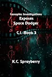 Canoples Investigations Exposes Space Dodger (C. I. Book 3)