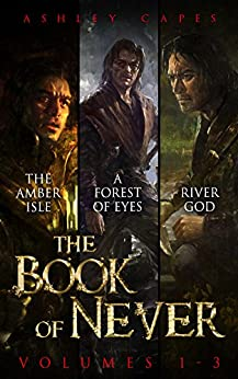 Book of Never: Volumes 1-3 by [Capes, Ashley]