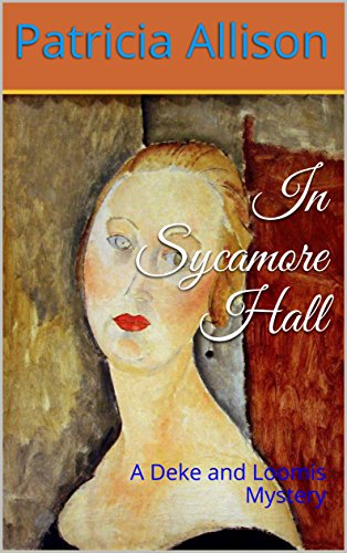 In Sycamore Hall: A Deke and Loomis Mystery by [Allison, Patricia]